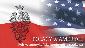 Polacy w Ameryce - konferencja polsko-amerykańska
